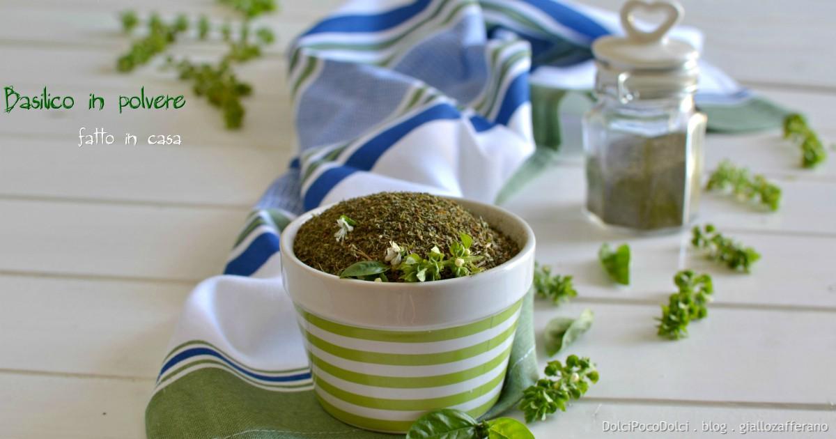 Basilico in polvere fatto in casa essiccato in modo naturale dolcipocodolci - Tanta polvere in casa ...
