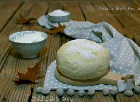 Pasta frolla con ricotta – ricetta senza zucchero ne burro