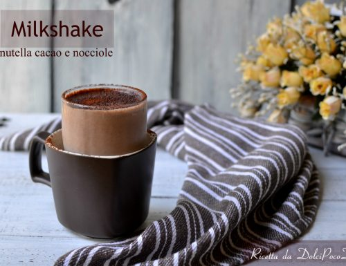 Milkshake nutella cacao e nocciole
