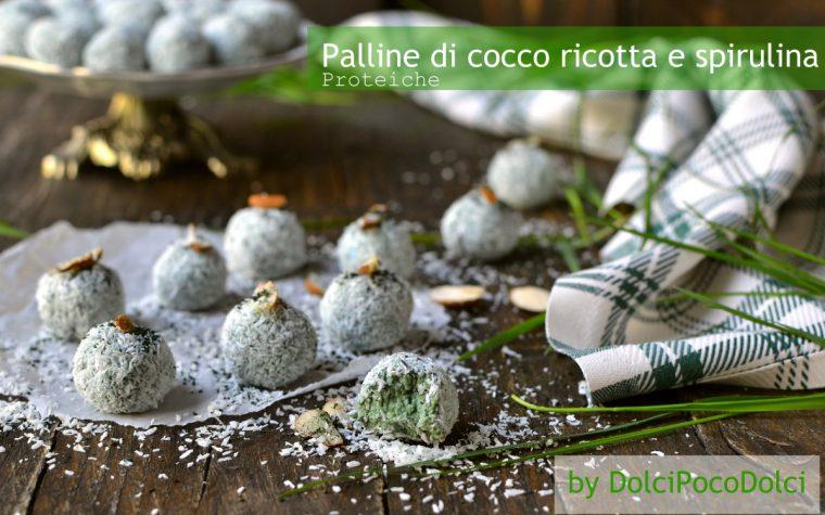 Palline di cocco ricotta e spirulina