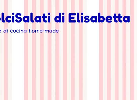 """Il Blog di cucina """"DolciSalati di Elisabetta"""" si trova ora anche su Facebook, Instagram e Twitter!"""