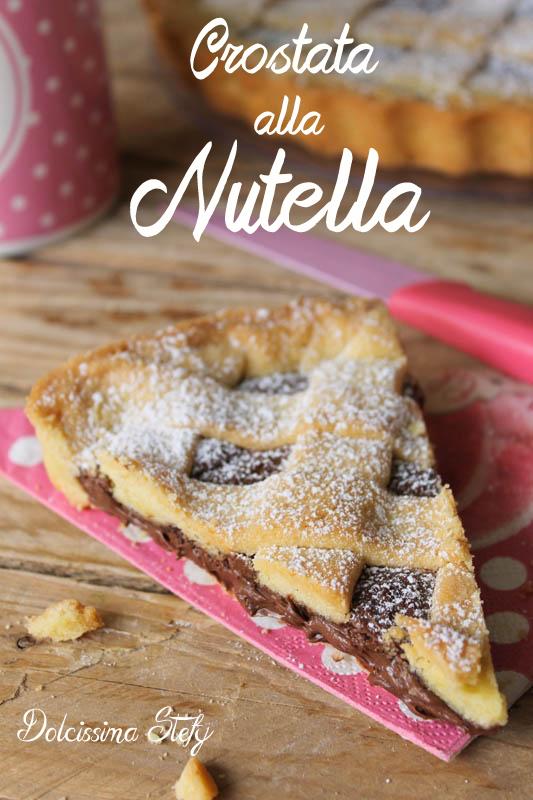 Crostata alla Nutella morbida - Dolcissima Stefy