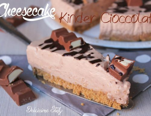 Cheesecake Kinder Cioccolato