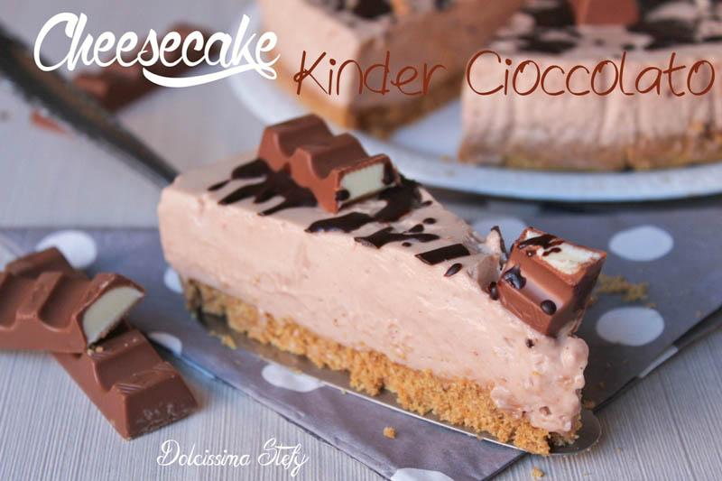 Molto Cheesecake Kinder Cioccolato,ricetta senza cottura- Dolcissima Stefy FP49