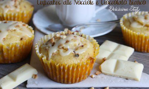 Cupcakes alle Nocciole e Cioccolato bianco