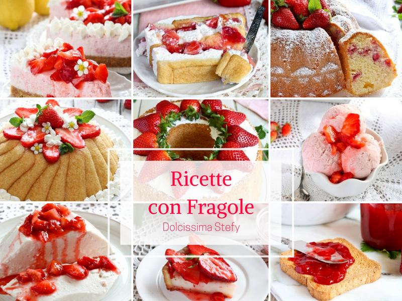 20 ricette con fragole - la raccolta di Dolcissima Stefy