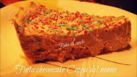 """Finta Cheesecake """"Coppa del nonno"""""""
