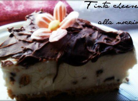 Finta Cheesecake alla nocciola
