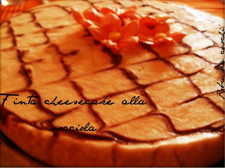 Finta cheesecake nocciola