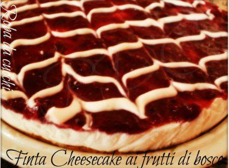 Finta cheesecake ai frutti di bosco