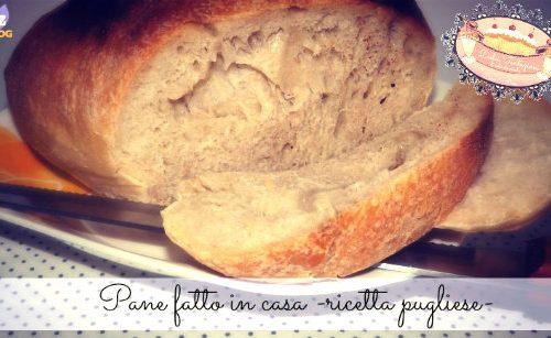 Pane fatto in casa -ricetta pugliese-