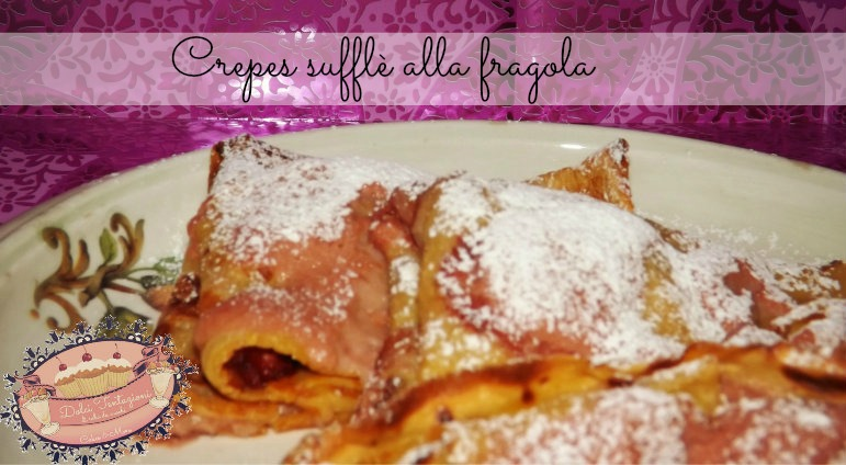 crepes suffle alle fragole