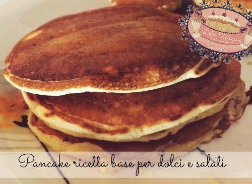 Pancake ricetta base per dolci e salati