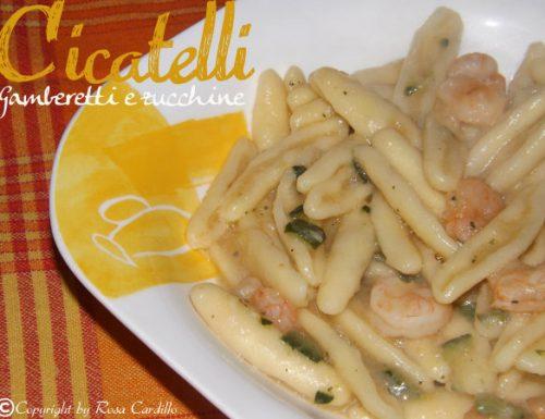 Cicatelli gamberetti e zucchine