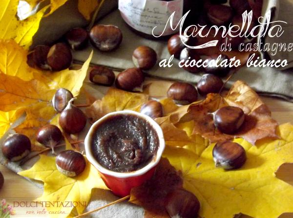 marmellata di castagne al cioccolato bianco.blog