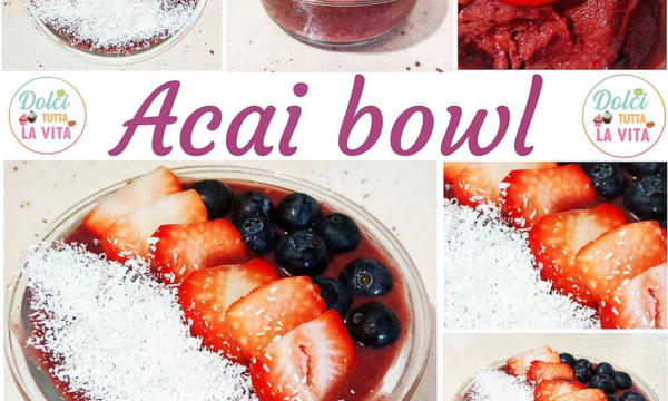 ACAI BOWL COS'É E COME SI PREPARA