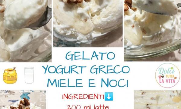 GELATO YOGURT GRECO MIELE E NOCI SENZA GELATIERA