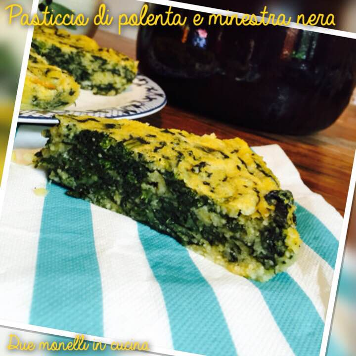 Pasticcio di polenta e minestra nera | Due monelli in cucina