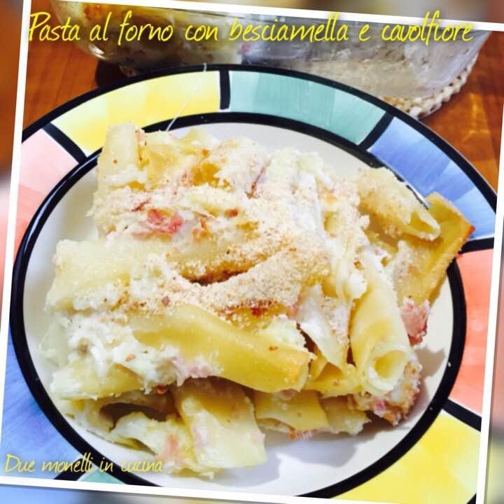 Pasta al forno con besciamella e cavolfiore