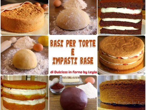 Basi per torte e impasti base: tutte le ricette