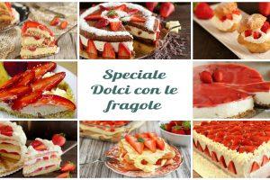 Speciale Dolci con le fragole, ricette facili e veloci