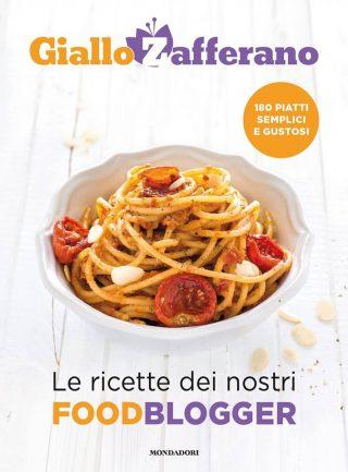 """Libro di ricette dei Blogger di Giallo Zafferano """"Le ricette dei foodblogger"""" di Giallo Zafferano con Dulcisss in forno by Leyla"""