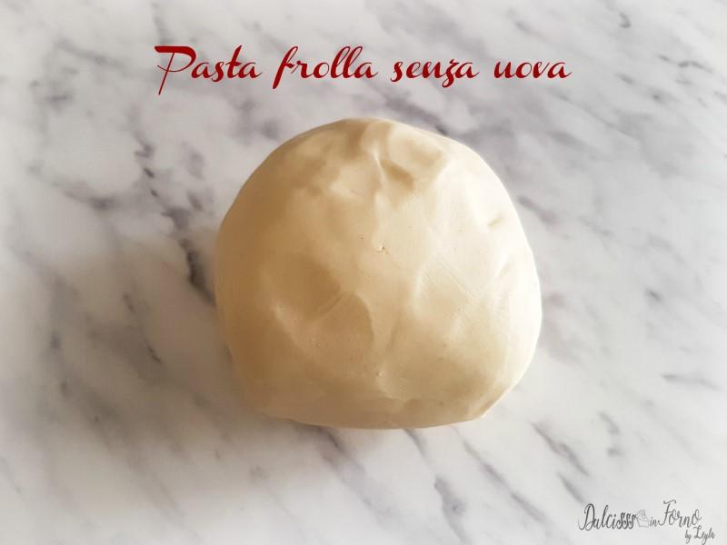 Pasta frolla senza uova e latte - Crostata senza uova morbida e friabile - Pasta frolla senza uova e lievito