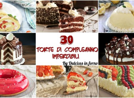 Torte di compleanno facili per bambini e adulti: 30 torte imperdibili !
