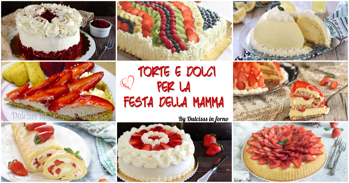 Compleanno Mamma Ricette.Torte Per La Festa Della Mamma 25 Ricette Per Il Giorno Della Mamma