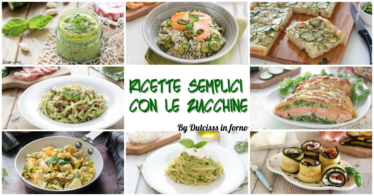 Zucchine come cucinarle: ricette veloci e facili con le zucchine