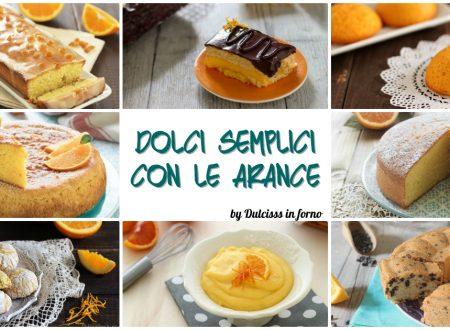 Dolci all'arancia: ricette di torte all'arancia e altri dolcetti semplici