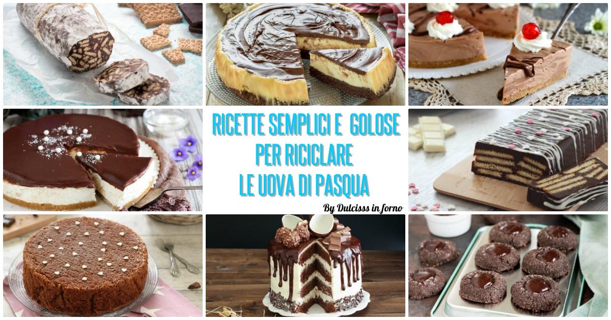 Ricette Uovo Kinder Avanzato.Dolci Con Uova Di Pasqua 15 Ricette Golose Per Riciclare Dulcisss In Forno