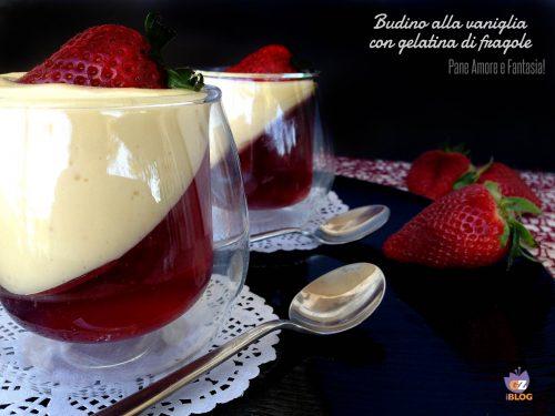 Budino alla vaniglia con gelatina di fragole