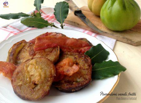 Pomodori verdi fritti – ricetta veloce
