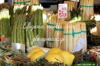 Sfiziose ricette con gli asparagi