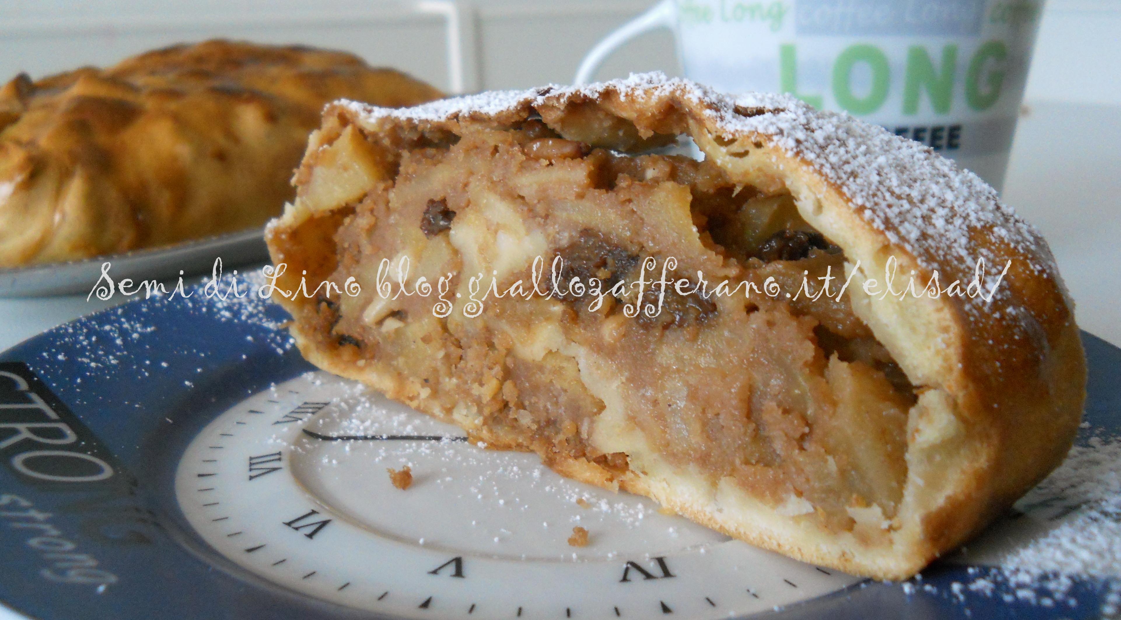 Strudel di mele o Struccolo de pomi o Apfelstrudel - Ricetta | Semi di Lino