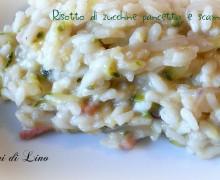 Risotto di zucchine pancetta e scamorza: profumo e sapore!