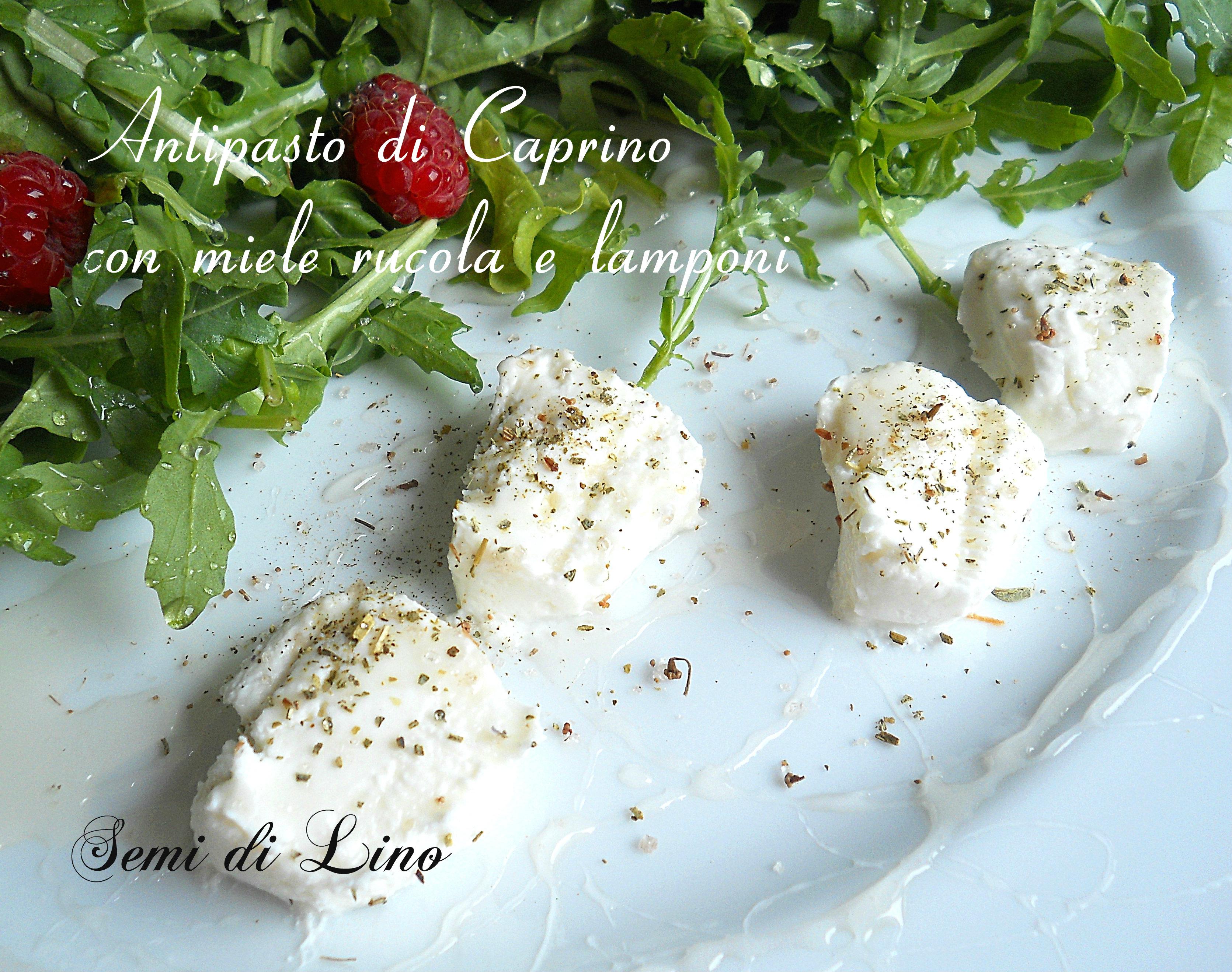 Ricetta Caprino con miele rucola e lamponi