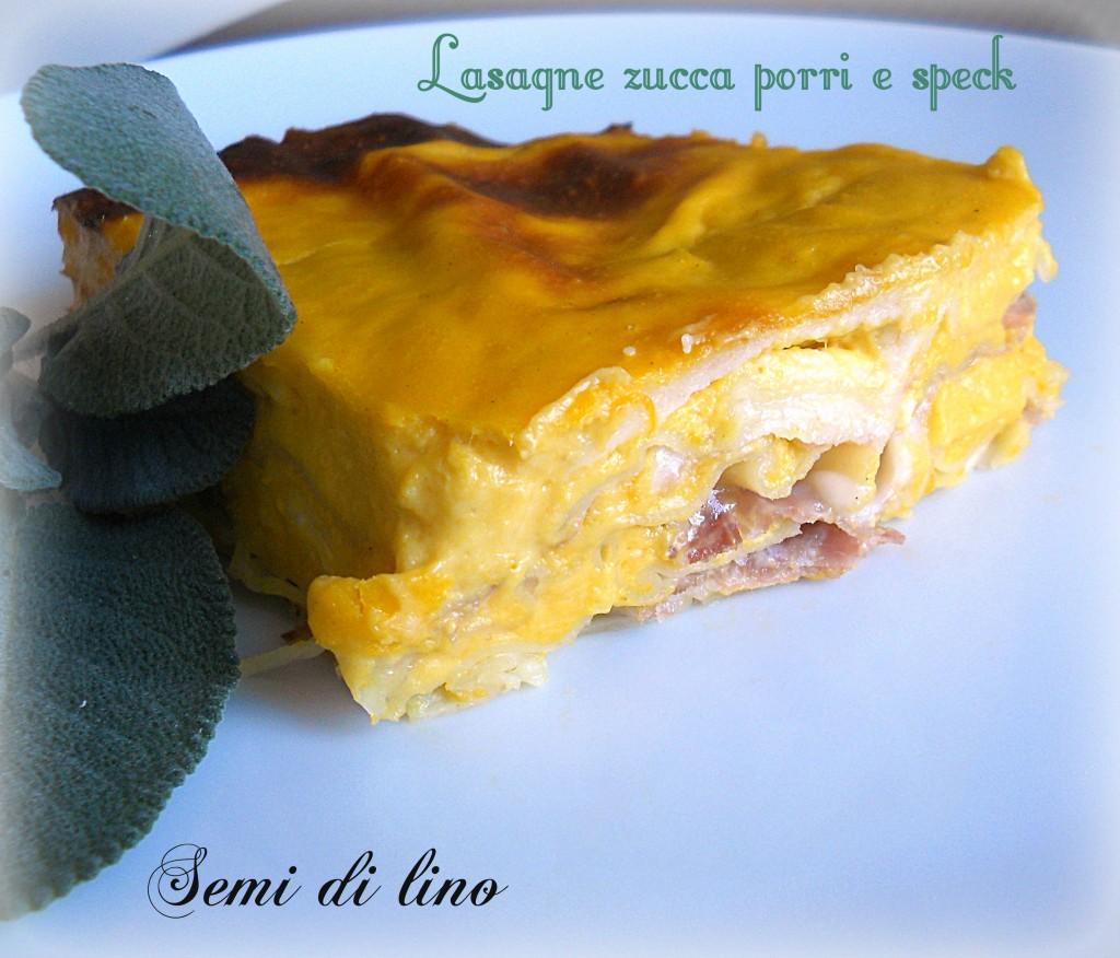 Lasagne zucca porri e speck, deliziose... | Semi di lino
