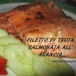 FILETTO DI TROTA SALMONATA ALL'ARANCIA