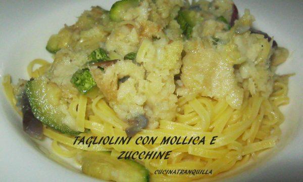 TAGLIOLINI CON MOLLICA E ZUCCHINE