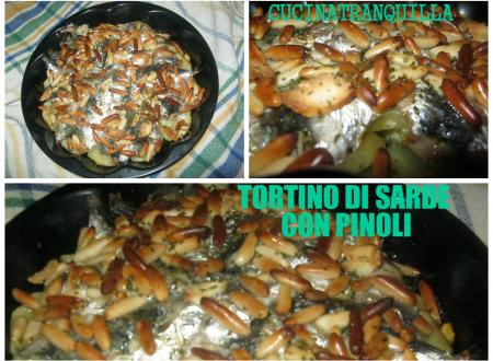TORTINO  DI SARDE CON PINOLI