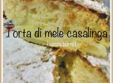 TORTA DI MELE CASALINGA ( ricetta senza burro )