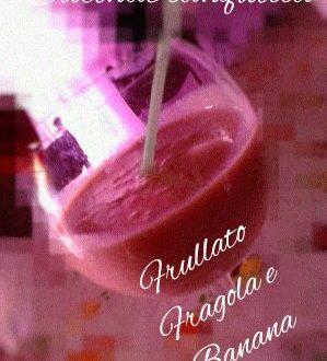 FRULLATO FRAGOLA E BANANA