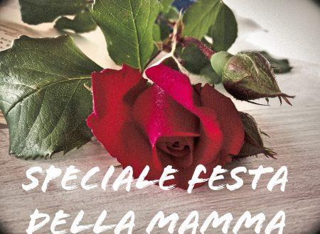 Speciale Festa della mamma