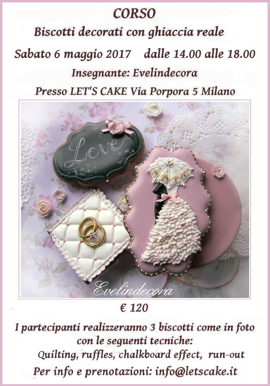 Biscotti decorati Evelindecora wedding cookies - corso ghiaccia reale con tecniche cookie decorating: quilting, ruffles, runout, chalkboard effect, gold luster dust , wedding rings 6 maggio 2017 Milano