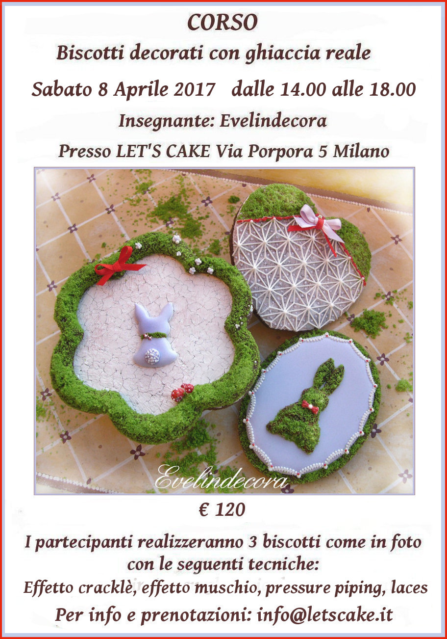 corso ghiaccia reale biscotti decorati Evelindecora 2017 - Pasqua - Tecniche: moss effect, crackle effect, pressure piping, runout presso Let's Cake Milano
