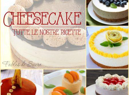 Cheesecake – Tutte le nostre ricette