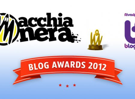Blogfest 2012 – Macchianera Blog Awards, le candidature