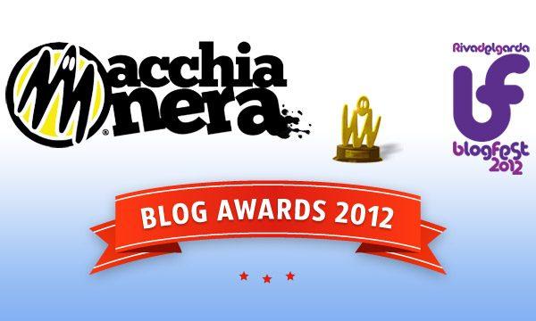 Blogfest 2012 – Macchianera Blog Awards, le candidature